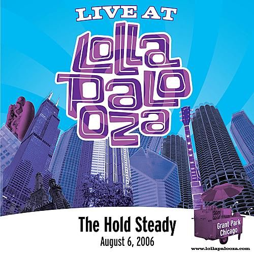 Live at Lollapalooza 2006: The Hold Steady by The Hold Steady