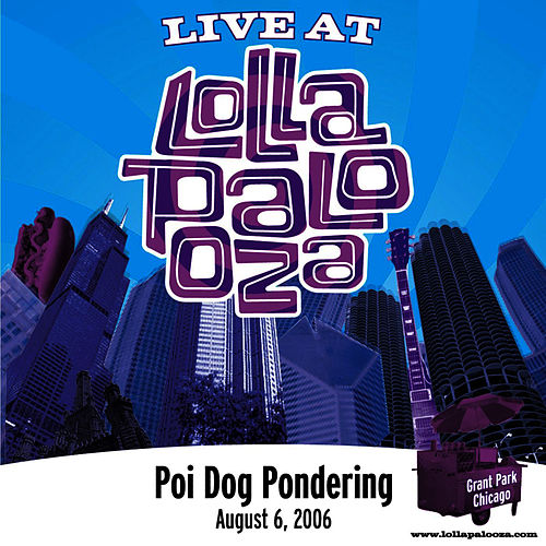 Live at Lollapalooza 2006: Poi Dog Pondering by Poi Dog Pondering