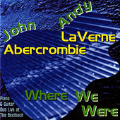 Where We Were by Andy LaVerne
