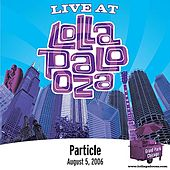 Live at Lollapalooza 2006: Particle by Particle