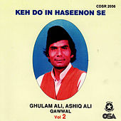 Keh Do In Haseenon Se by Ghulam Ali