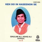 Keh Do In Haseenon Se by Ghulam Ali