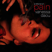 A Little Bit Of Pain - Single by Vanessa Daou