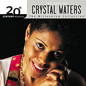 20th Century Masters: The Millennium Collection... by Crystal Waters