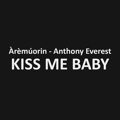 Kiss Me Baby by Anthony Everest