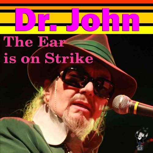 The Ear Is on Stirke by Dr. John