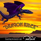 Dragon Rider (Improvised) by Rich Smith