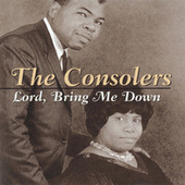 Lord, Bring Me Down by The Consolers