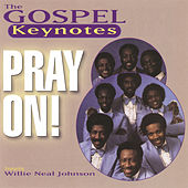 Pray On! by The Gospel Keynotes