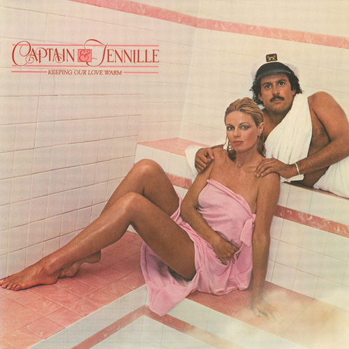 Keeping Our Love Warm by Captain & Tennille