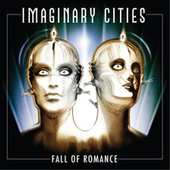 Fall Of Romance by Imaginary Cities