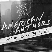 Trouble by American Authors