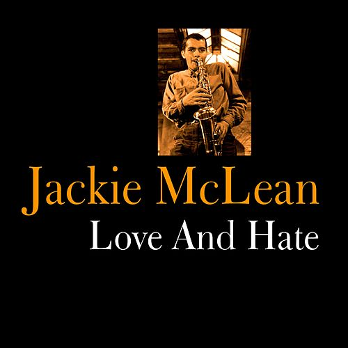 Love and Hate by Jackie McLean