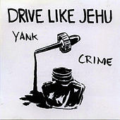 Yank Crime by Drive Like Jehu