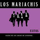 Exitos De Los Chicos De Liverpool (Instrumental) by The Mariachis