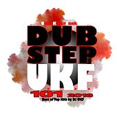 Dubstep Ukf 101 2013 - Best of Top Hits by DJ Ukf by Various Artists