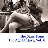 The Stars from the Age of Jazz, Vol. 6 von Various Artists