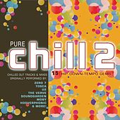 Pure Chill 2 by Various Artists