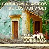Corridos Clásicos de Los '70s y '80s...Presentado por Club Corridos by Various Artists