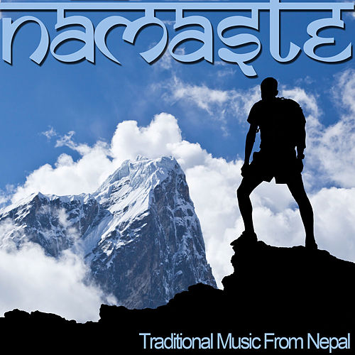 Namaste - Traditional Music from Nepal for Yoga, Relaxation, And Meditation by Namaste