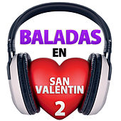 Baladas en San Valentin, Vol. 2 by Various Artists