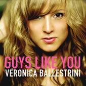 Guys Like You by Veronica Ballestrini