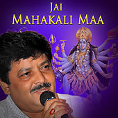 Jai Mahakali Maa by Various Artists