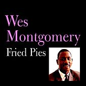 Fried Pies by Wes Montgomery