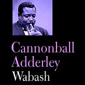 Wabash by Cannonball Adderley