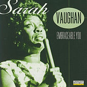 Ladies of Jazz - Embraceable You by Sarah Vaughan