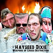 Weapons Of Grass Destruction by Hayseed Dixie
