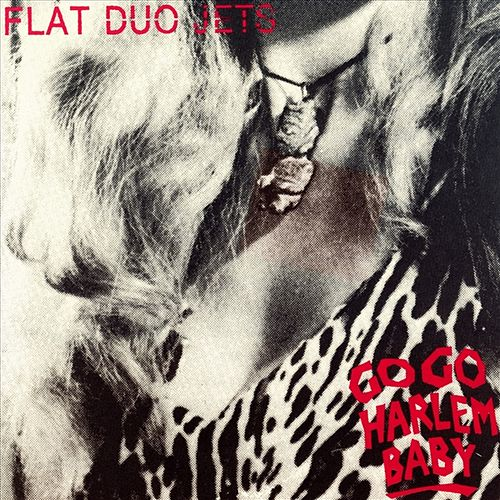 Go Go Harlem Baby by Flat Duo Jets