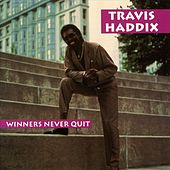 Winners Never Quit by Travis Haddix