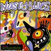 Nasty Blues Vol. 3 by Various Artists