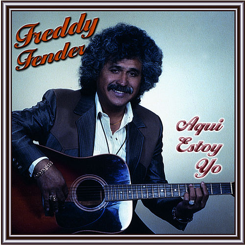 Aqui Estoy Yo by Freddy Fender