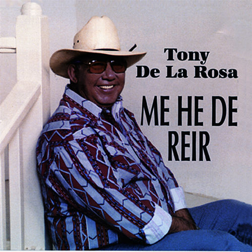 Me He De Reir by Tony De La Rosa