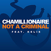 Not A Criminal by Chamillionaire