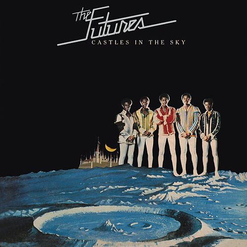 Castles in the Sky (Bonus Track Version) by The Futures