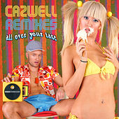 All Over Your Face THE REMIXES by Cazwell