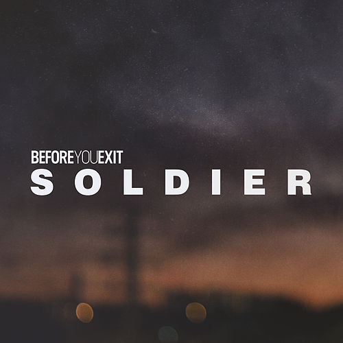 Soldier - Single by Before You Exit
