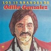 Los 15 Grandes by Odilio Gonzalez
