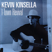 I-Town Revival by Kevin Kinsella