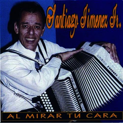 Al Mirar Tu Cara by Santiago Jimenez, Jr.