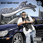Presents...Fillmoe Nation Vol. 1 by Messy Marv