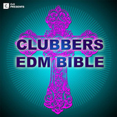 Clubbers Edm Bible 2013 by Various Artists