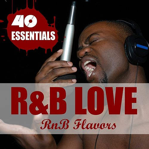 R&B Love - 40 Essentials by RnB Flavors