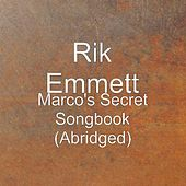 Marco's Secret Songbook (Abridged) by Rik Emmett