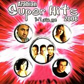 Arabian Super Hits 2006 by Various Artists