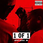 1 of 1 (feat. Bh) by Nipsey Hussle
