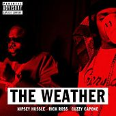 The Weather (feat. Rick Ross & Cuzzy Capone) by Nipsey Hussle